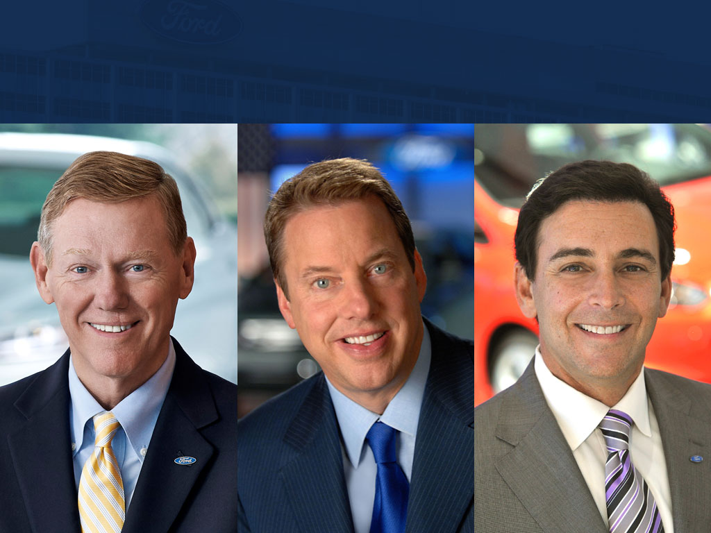 Alan Mulally, William Clay Ford, Jr., and Mark Fields